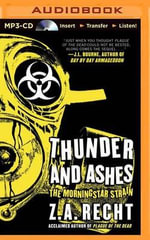 Thunder and Ashes - Z A Recht