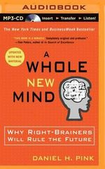 A Whole New Mind : Why Right-Brainers Will Rule the Future - Daniel H Pink