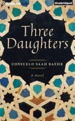 Three Daughters - Consuelo Saah Baehr