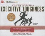 Executive Toughness : The Mental-Training Program to Increase Your Leadership Performance - Jason Selk