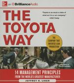 The Toyota Way : 14 Management Principles from the World's Greatest Manufacturer - Director of the Value Chain Analysis Program and the Japan Management Program Jeffrey K Liker