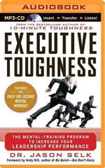 Executive Toughness : The Mental-Training Program to Increase Your Leadership Performance - Jason Selk