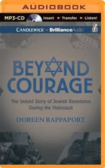 Beyond Courage : The Untold Story of Jewish Resistance During the Holocaust - Doreen Rappaport