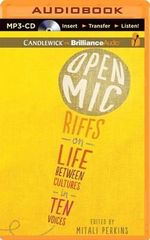 Open Mic : Riffs on Life Between Cultures in Ten Voices