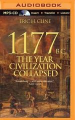 1177 B.C. : The Year Civilization Collapsed - Associate Professor of Classics Anthropology and History Chair Department of Classical and Near Eastern Languages and Civilizations Eric H Cline