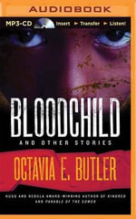 Bloodchild and Other Stories - Octavia E Butler