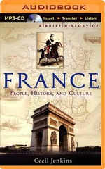 A Brief History of France : An Introduction to the People, History and Culture - Cecil Jenkins