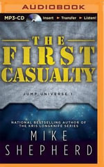 The First Casualty : Jump Universe - Mike Shepherd
