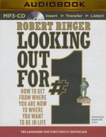 Looking Out for #1 : How to Get from Where You Are Now to Where You Want to Be in Life - Robert Ringer
