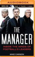 The Manager : Inside the Minds of Football's Leaders - Mike Carson