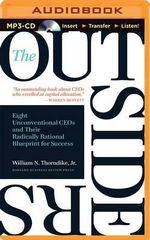 The Outsiders : Eight Unconventional Ceos and Their Radically Rational Blueprint for Success - William N Thorndike, Jr