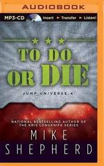 To Do or Die : Jump Universe - Mike Shepherd