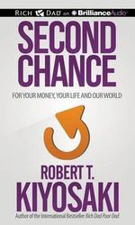 Second Chance : For Your Money and Your Life - Robert T Kiyosaki
