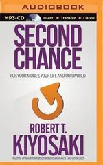 Second Chance : For Your Money, Your Life and Our World - Robert T Kiyosaki