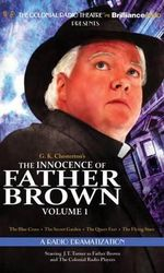 The Innocence of Father Brown, Volume 1 : A Radio Dramatization - G K Chesterton