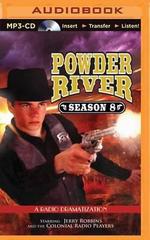 Powder River - Season Eight : A Radio Dramatization - Jerry Robbins