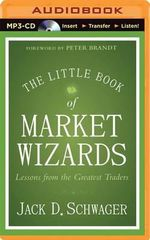 The Little Book of Market Wizards Lessons from the Greatest Traders : Lessons from the Greatest Traders - Jack D Schwager