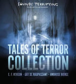Tales of Terror Collection : A Night in Whitechapel, Was It a Dream?, Caterpillars, John Mortonson's Funeral - E F Benson