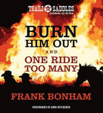 Burn Him Out and One Ride Too Many - Frank Bonham