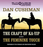 The Craft of Ka-Yip and the Feminine Touch - Dan Cushman
