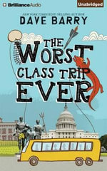 The Worst Class Trip Ever - Dr Dave Barry