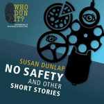 No Safety and Other Short Stories - Susan Dunlap