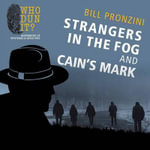 Strangers in the Fog and Cain's Mark - Bill Pronzini