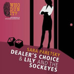 Dealer's Choice and Lily and the Sockeyes - Sara Paretsky