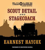 Scout Detail and Stagecoach - Ernest Haycox