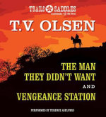 The Man They Didn't Want and Vengeance Station - T V Olsen