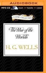 The War of the Worlds : Classic Collection (Brilliance Audio) - H G Wells