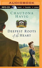 Deepest Roots of the Heart : Legacy of the Vines - Chautona Havig