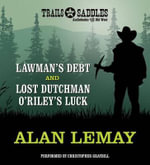 Lawman's Debt and Lost Dutchman O'Riley's Luck - Alan LeMay
