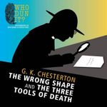 The Wrong Shape and the Three Tools of Death : Father Brown - G. K. Chesterton