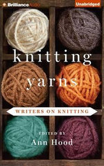 Knitting Yarns : Writers on Knitting - Ann Hood (Editor)