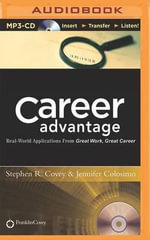 Career Advantage : Real-World Applications from Great Work Great Career - Dr Stephen R Covey