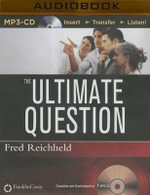 The Ultimate Question : Driving Good Profits and True Growth - Frederick F Reichheld