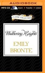 Wuthering Heights : Classic Collection (Brilliance Audio) - Emily Bronte