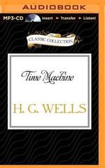 Time Machine : Classic Collection (Brilliance Audio) - H G Wells