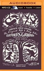 The Original Folk and Fairy Tales of the Brothers Grimm : The Complete First Edition - Jacob Ludwig Carl Grimm
