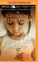 Don't Let Me Go - Catherine Ryan Hyde