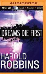 Dreams Die First - Harold Robbins