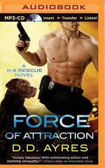 Force of Attraction : K-9 Rescue Novel - D D Ayres