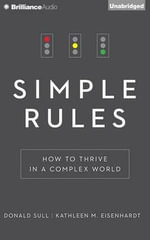 Simple Rules : How to Thrive in a Complex World - Donald Sull