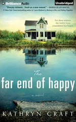 The Far End of Happy - Kathryn Craft