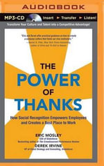 The Power of Thanks : How Social Recognition Empowers Employees and Creates a Best Place to Work - Eric Mosley