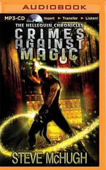 Crimes Against Magic : Hellequin Chronicles - Steve McHugh
