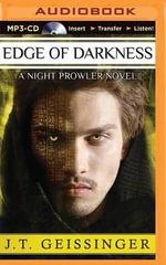 Edge of Darkness : Night Prowler Novel - J T Geissinger