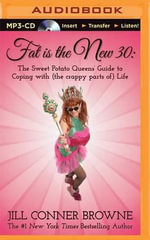 Fat Is the New 30 : The Sweet Potato Queens' Guide to Coping with (the Crappy Parts Of) Life - Jill Conner Browne