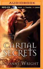 Carnal Secrets : Phoenix Pack - Suzanne Wright